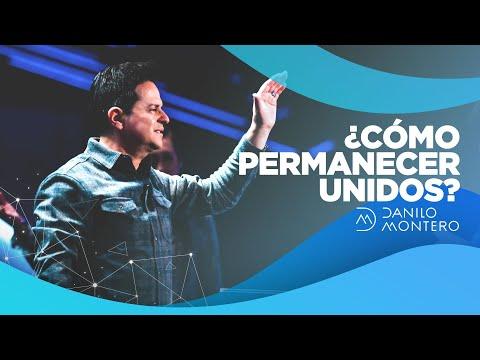En este momento estás viendo ¿Cómo permanecer unidos? – Danilo Montero   Prédicas Cristianas 2021