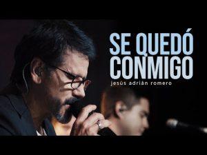 Lee más sobre el artículo Se Quedó Conmigo – Jesús Adrián Romero – Video Oficial