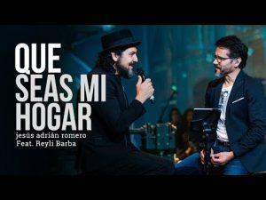 Lee más sobre el artículo Que Seas Mi Hogar – Jesus Adrian Romero Feat. Reyli Barba – Video Oficial