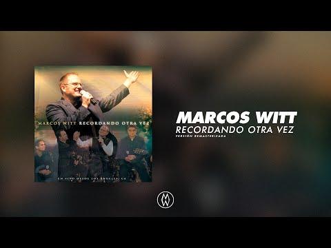 En este momento estás viendo Marcos Witt | Recordando Otra Vez (Álbum Completo Remasterizado)