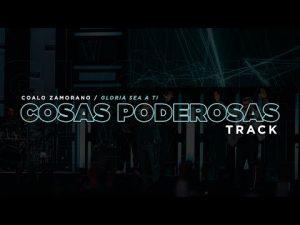 Lee más sobre el artículo Cosas Poderosas | Coalo Zamorano (Track)