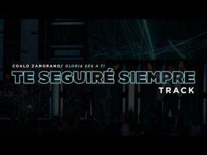 Lee más sobre el artículo Te Seguiré Siempre | Coalo Zamorano (Track)