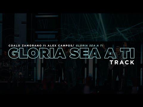 En este momento estás viendo Gloria Sea A Ti | Coalo Zamorano (Track)