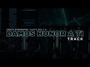 Lee más sobre el artículo Damos Honor A Ti | Coalo Zamorano Ft. Jesus Legacy  (Track)