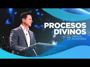 Lee más sobre el artículo Procesos Divinos – Danilo Montero | Prédicas Cristianas 2021