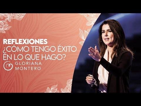 En este momento estás viendo ¿Cómo tengo éxito en lo que hago?  –  Gloriana Montero | Reflexiones Cristianas 2021