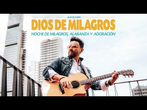 En este momento estás viendo Dios de milagros / Adoración y oración con Alex Campos en vivo