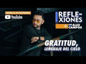 Lee más sobre el artículo Gratitud, Lenguaje del Cielo / Reflexiones y Alabanza Con Alex Campos