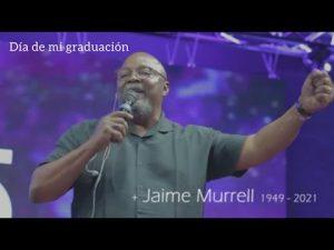 Lee más sobre el artículo El día de mi muerte es el día de mi Graduación – Jaime Murrell (1949 – 2021) #JaimeMurrell #Graduado
