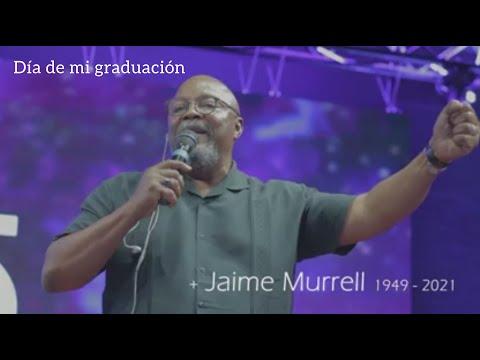 En este momento estás viendo El día de mi muerte es el día de mi Graduación – Jaime Murrell (1949 – 2021) #JaimeMurrell #Graduado