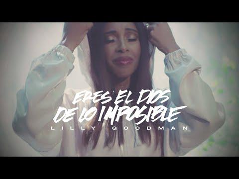 En este momento estás viendo Eres El Dios De Lo Imposible (Video Oficial) – Lilly Goodman
