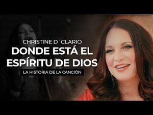 Lee más sobre el artículo Donde Está El Espíritu De Dios – La Historia De La Canción | Christine D'Clario