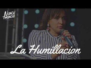 Lee más sobre el artículo Nancy Amancio – Quebranta tu Corazón en Humillación – Conferencia en Audio SUSCRIBETE A MI CANAL.