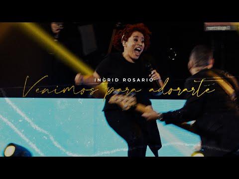 En este momento estás viendo Venimos Para Adorarte   Ingrid Rosario   Video Oficial