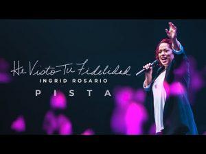 Lee más sobre el artículo He Visto Tu Fidelidad | Ingrid Rosario (PISTA oficial)