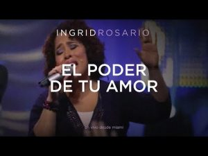 Lee más sobre el artículo Ingrid Rosario – El Poder De Tu Amor
