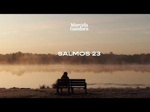 Lee más sobre el artículo Salmos 23 – Marcela Gandara