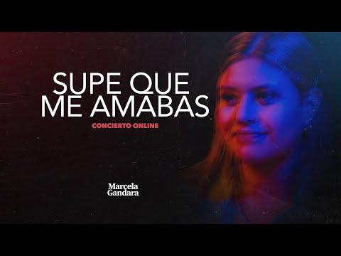 En este momento estás viendo Supe que me amabas (Versión concierto on line) Marcela Gandara