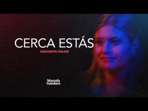 Lee más sobre el artículo Cerca estás (Versión concierto on line) Marcela Gandara