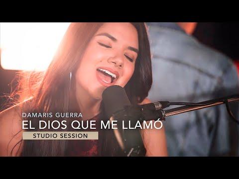 En este momento estás viendo El Dios Que Me Llamó (Studio Session) – Damaris Guerra – Video Oficial